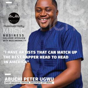 Studio Rat To CEO Chocolate City Music Abuchi Peter Ugwu - Music Wormcity