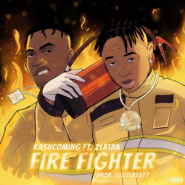 """Kashcoming Teams Up With Zlatan On New Single Titled """"Fire Fighter"""""""