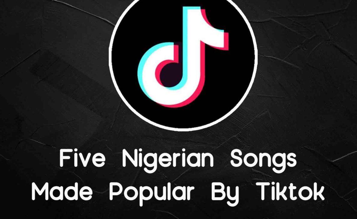 Five Nigerian Songs Made Popular By Tiktok